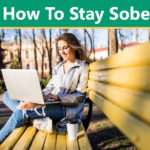 How To Stay Sober Fast After Rehab?