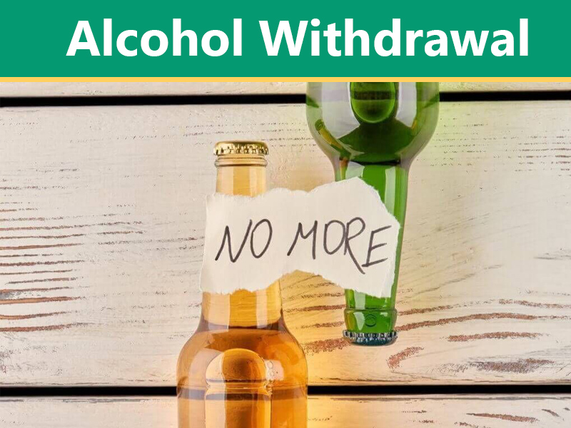 Know The Alcohol Withdrawal: Symptoms & Detoxification