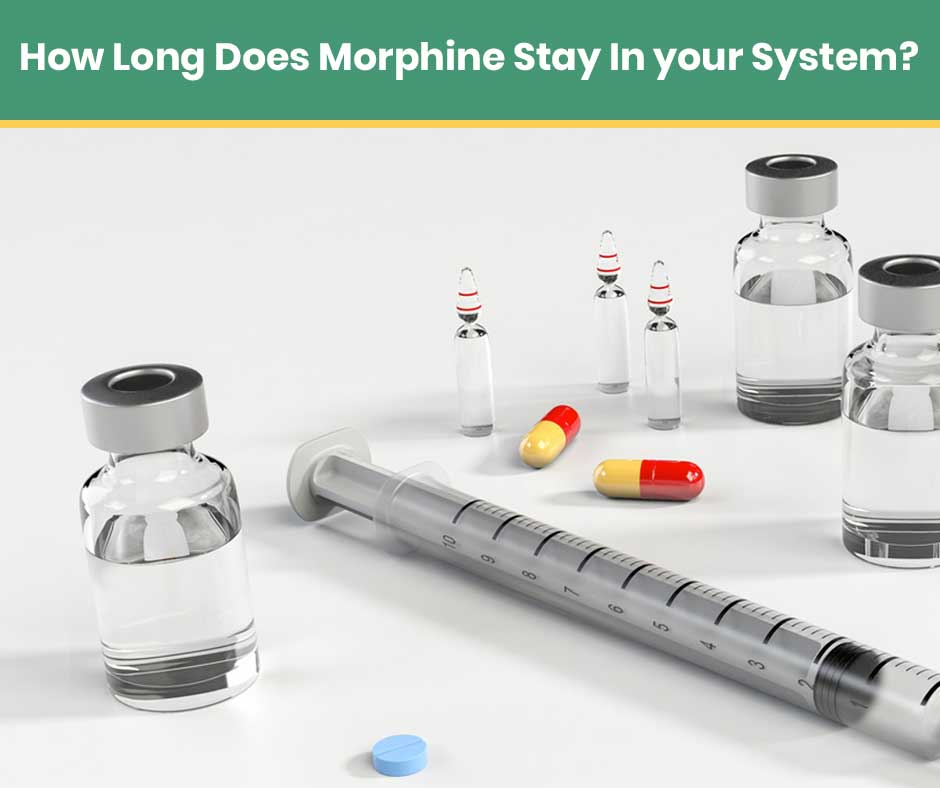 How-long-does-morhpine-stay-in-your-system