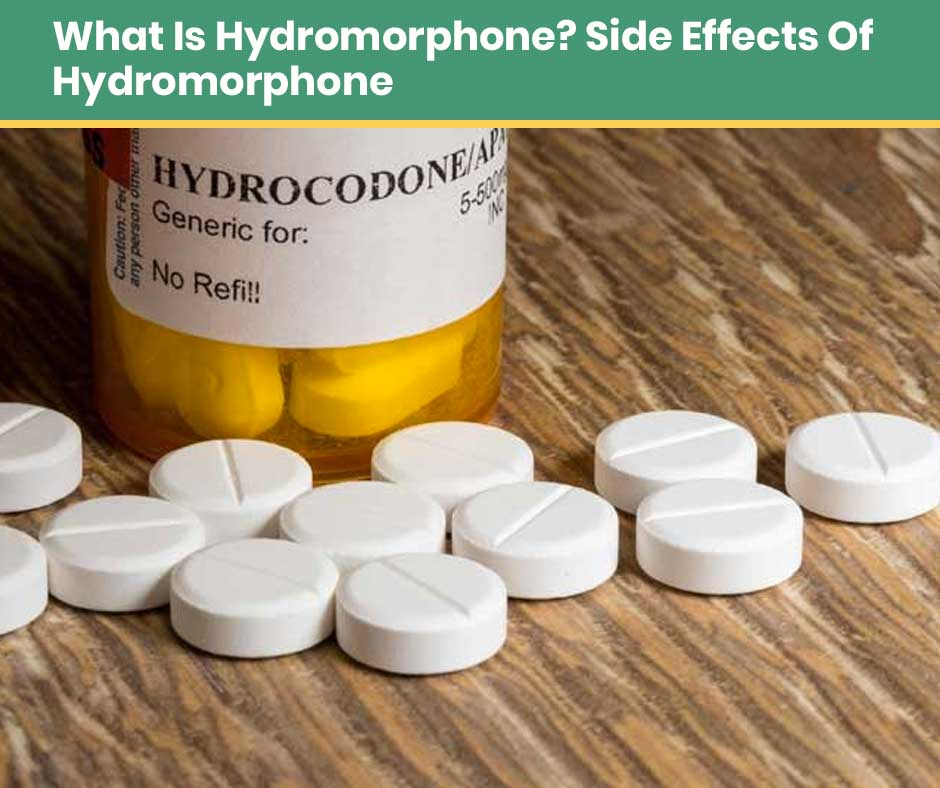 what is hydromorphone-side-effects-of-hydromorphone