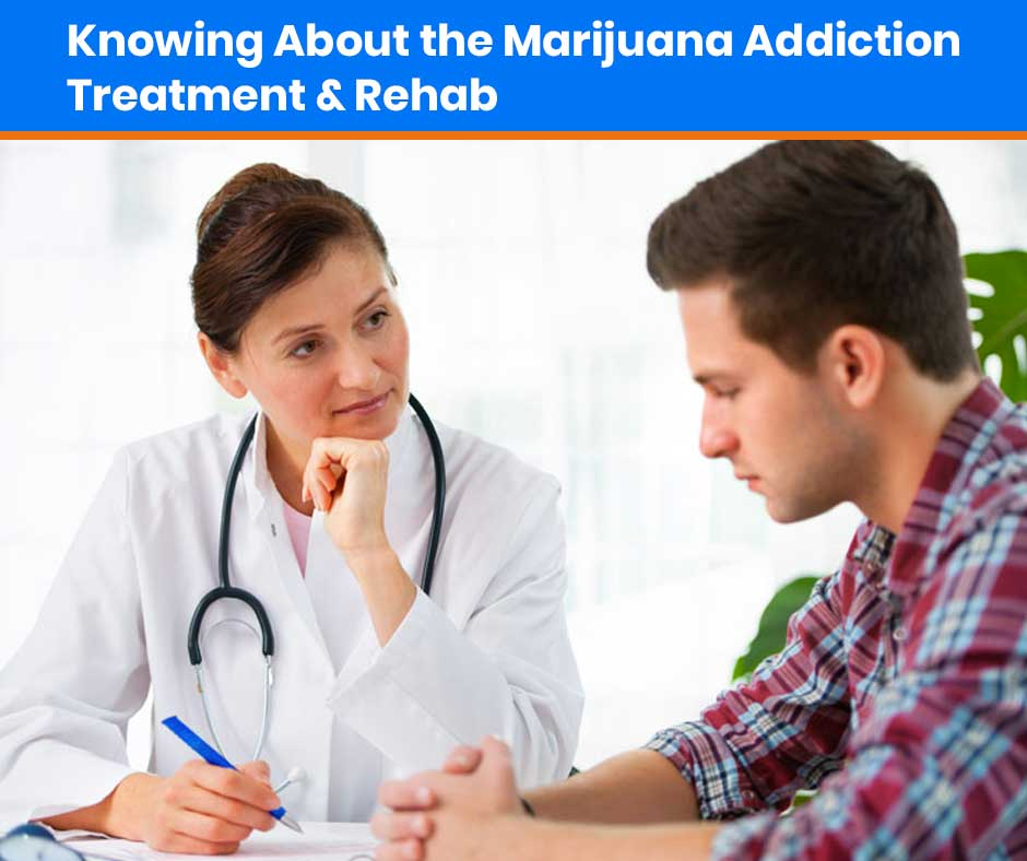 Knowing-About-the-marijuana-addiction-treatment-and-rehab-center